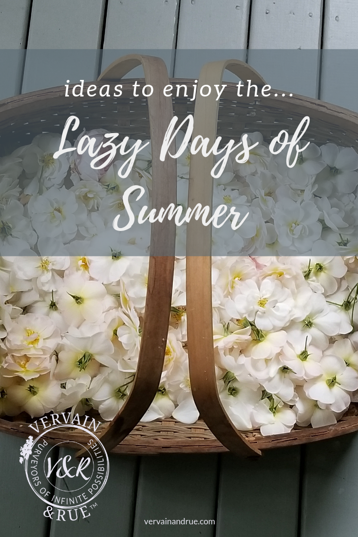 lazy days of summer-1 | vervain & rue